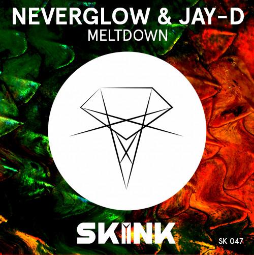 SK047 NEVERGLOW & JAy-D Meltdown