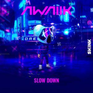 Awaiik - Slow Down artwork