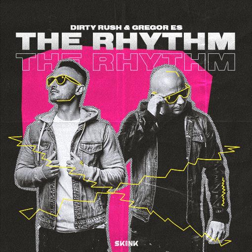 Dirty Rush & Gregor Es - The Rhythm artwork