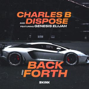 Charles B & Dispose feat. Genesis Elijah - Back And Forth