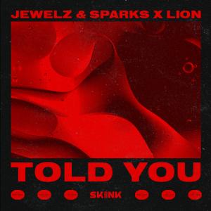 Jewelz & Sparks, Lion - Told You artwork