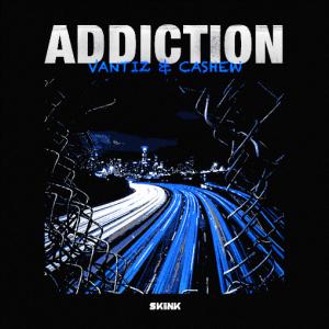 Vantiz & Cashew - Addiction artwork