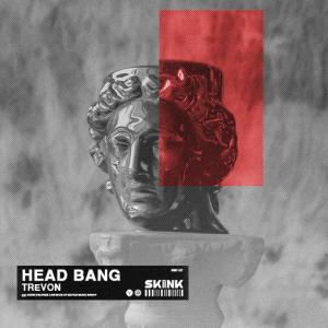 TREVON - Head Bang