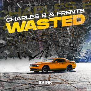 Charles b & Frents - Wasted artwork